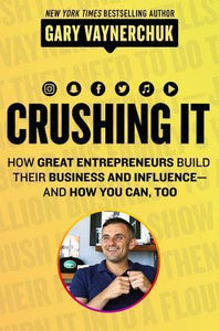 Crushing It! - Gary Vaynerchuk (Used)