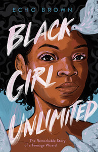 Black Girl Unlimited - Echo Brown