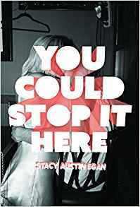 You Could Stop It Here - Stacy Austin Egan (Used)