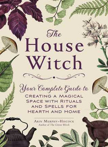 The House Witch - Arin Murphy-Hisock