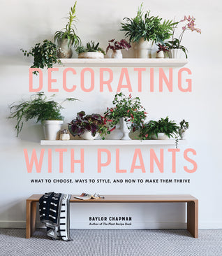 Decorating with Plants - Baylor Chapman