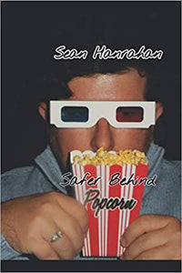Safer Behind Popcorn - Sean Hanrahan