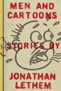 Men and Cartoons - Jonathan Lethem (Used)