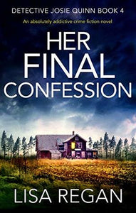 Her Final Confession (Josie Quinn #4) - Lisa Regan (Used)