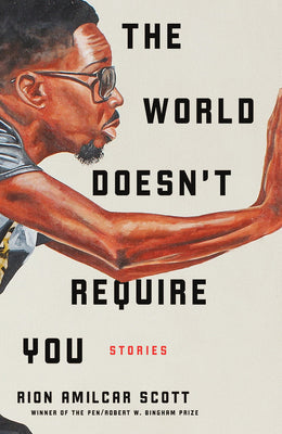 The World Doesn't Require You - Aion Amilcar Scott