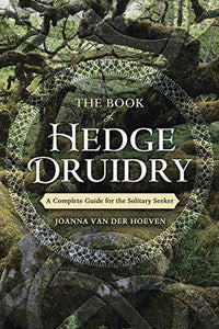 The Book of Hedge Druidry - Joanna Van Der Hoeven