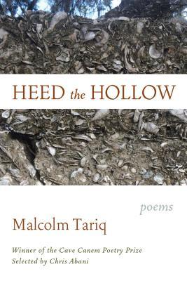 Heed the Hollow: Poems - Malcolm Tariq