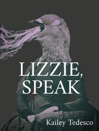 Lizzie, Speak - Kailey Tedesco
