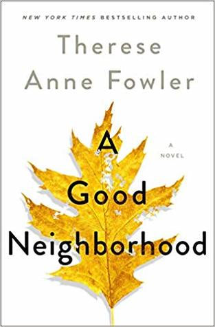 A Good Neighborhood - Therese Anne Fowler (Used)