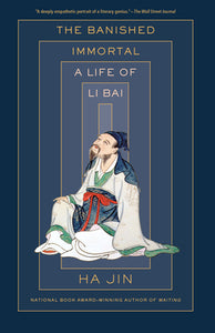 The Banished Immortal Life of Li Bai - Ha Jin (Used)