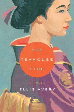 The Teahouse Fire - Ellis Avery (Used)