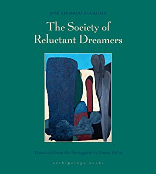The Society of Reluctant Dreamers - José Eduardo Agualusa (Used)