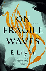 On Fragile Waves - E. Lily Yu