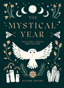 The Mystical Year: Folklore, Magic and Nature - Alison Davies