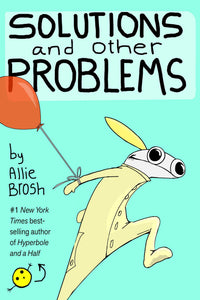 Solutions and Other Problems - Allie Brosh (Used)