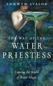 The Way of the Water Priestess - Annwyn Avalon