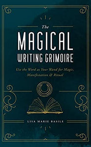 The Magical Writing Grimoire - Lisa Marie Basile