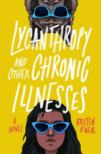 Lycanthropy and Other Chronic Illnesses - Kristen O'Neal