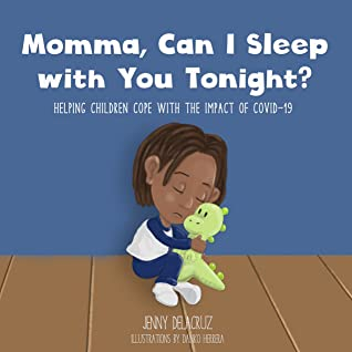 Momma, Can I Sleep With You Tonight? - Jenny Delacruz