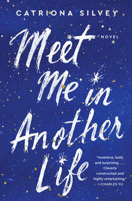 Meet Me in Another Life - Catriona Silvey