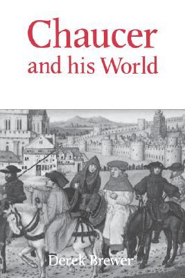 Chaucer and His World - Derek Brewer (Used)