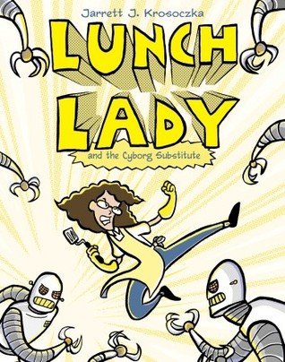 Lunch Lady & The Cyborg Substitute - Jarrett J. Krosockza (Used)