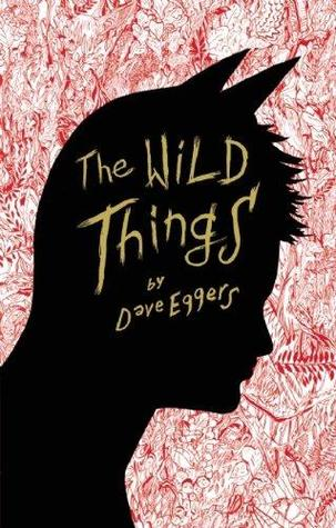 The Wild Things - Dave Eggers (Used)