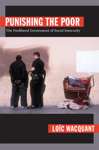 Punishing the Poor - Loïc Wacquant (Used)