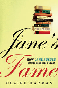 Jane's Fame: How Jane Austen Conquered The World - Claire Harman (Used)
