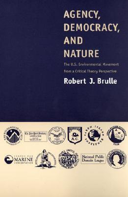 Agency, Democracy and Nature - Robert J. Brulle (Used)