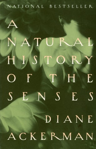 A Natural History of the Senses - Diane Ackerman (Used)