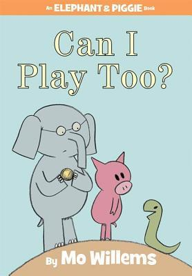 Can I Play Too? - Mo Willems
