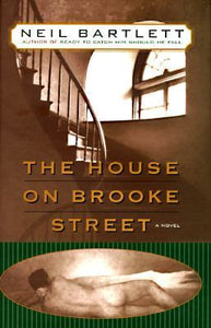 The House on Brooke Street - Neil Bartlett (Used)