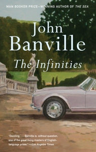 The Infinities - John Banville (Used)