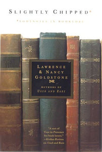 Slightly Chipped: Footnotes in Booklore - Lawrence & Nancy Goldstone