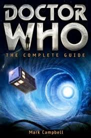 Doctor Who: The Complete Guide - Mark Campbell (Used)