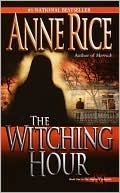 The Witching Hour - Anne Rice (Used)