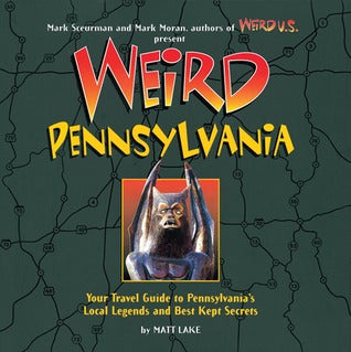 Weird Pennsylvania - Matt Lake (Used)