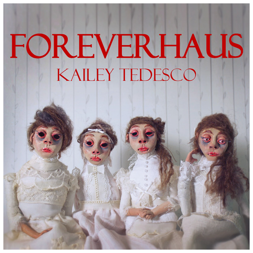 Foreverhaus - Kailey Tedesco
