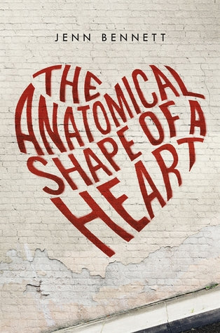 The Anatomical Shape of a Heart - Jenn Bennett (Used)