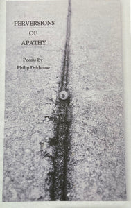 Perversions of Apathy - Philip Dykhouse (Used)