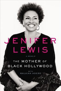 The Mother of Black Hollywood - Jenifer Lewis (Used)