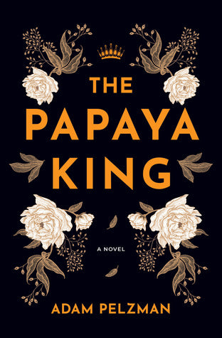 The Papaya King - Adam Pelzman