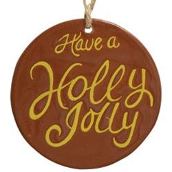 Holly Jolly Ceramic Ornament