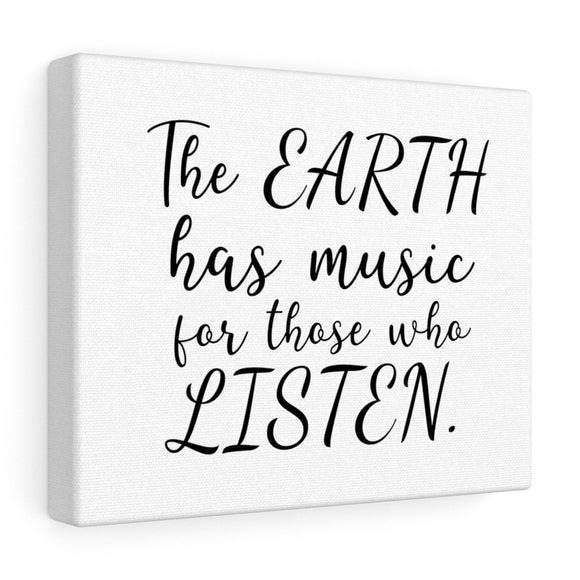 The Earth Has Music Canvas Frame