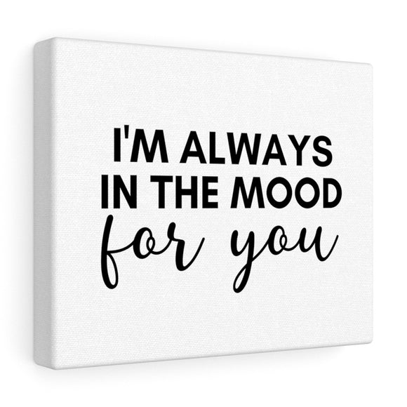 In The Mood For You Canvas Frame