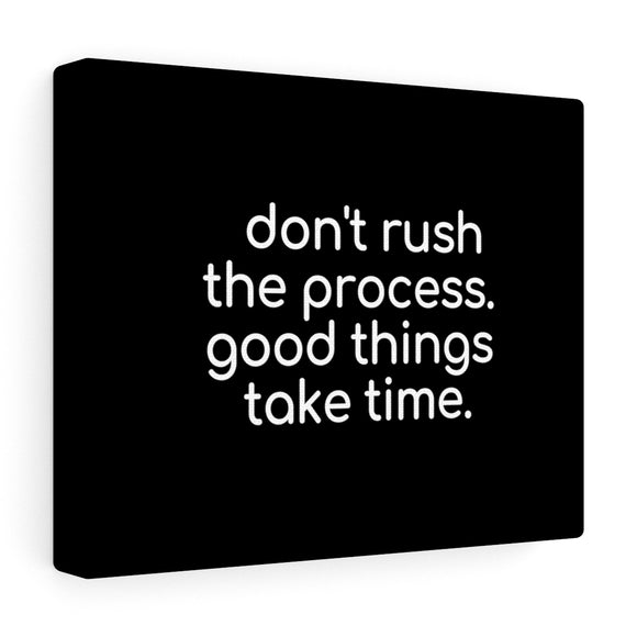 Don't Rush The Process Canvas Frame