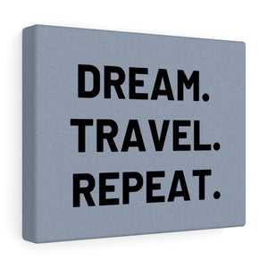 Dream Travel Repeat Canvas Frame