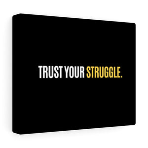 Trust Your Struggle Canvas Frame