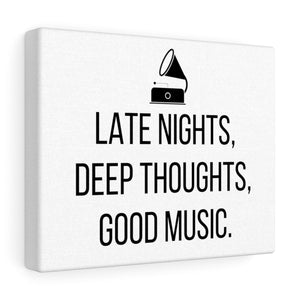Deep Thoughts & Good Music Canvas Frame